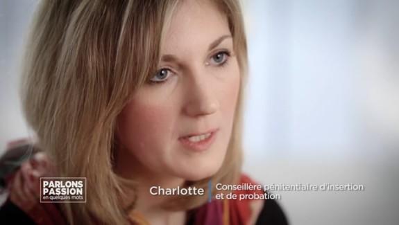 Parlons Passion 2018 – Charlotte, Conseillère pénitentiaire d'insertion et de probation